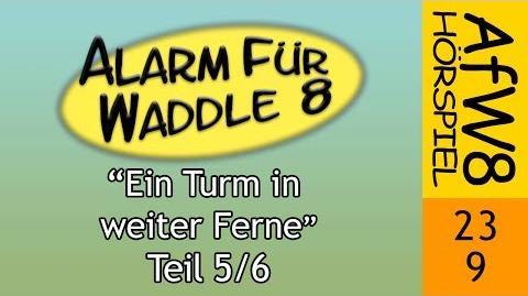 Alarm für Waddle 8/Ein Turm in weiter Ferne