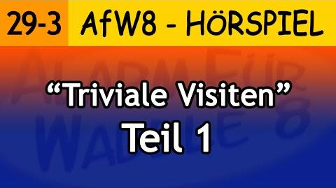 Alarm für Waddle 8/Triviale Visiten