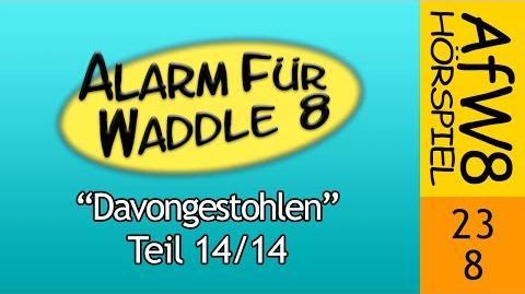 Alarm für Waddle 8/Davongestohlen