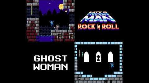 Mega Man- Rock N Roll - Ghost Woman's Theme