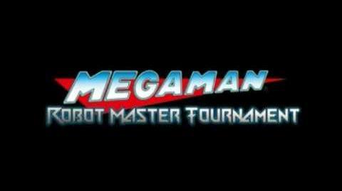 Mega Man - Robot Master Tournament Official Trailer