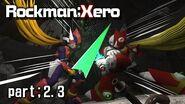 【WIP】Rockman;Xero【part;2