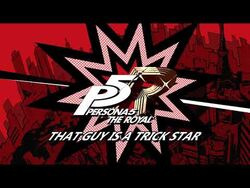That_Guy_Is_Trick_☆_Star_→_-_Persona_5_The_Royal