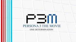 One_Determination_-_Persona_3_The_Movie