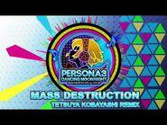 Mass Destruction - Tetsuya Kobayashi Remix - Persona 3 Dancing Moon Night