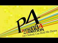 Ain't Nobody Can Hold Me Down - Persona 4 The Animation