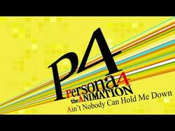 Ain't_Nobody_Can_Hold_Me_Down_-_Persona_4_The_Animation