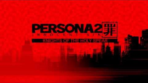 Knights of the Holy Spear - Persona 2 Innocent Sin PSP