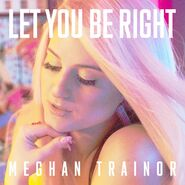 Let You Be Right Cover