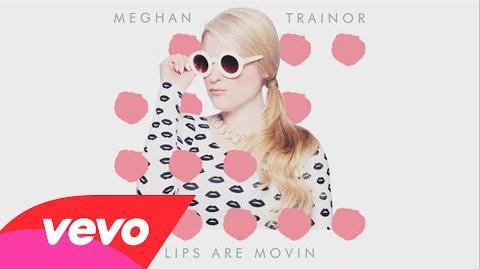 Meghan Trainor - Lips Are Movin