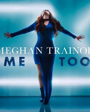 Meghan Trainor - Me Too.png