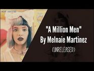 Melanie Martinez - A Million Men (UnReleased Studio Version) ♡LYRICS♡