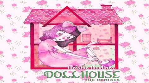 Melanie Martinez - Dollhouse (Kiely Rich Remix)