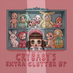 Cry Baby's Extra Clutter (EP)
