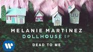 Melanie Martinez - Dead To Me (Official Audio)