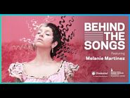 Melanie Martinez - Behind The Songs
