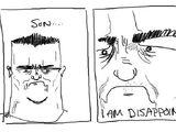 Son, I am dissapoint