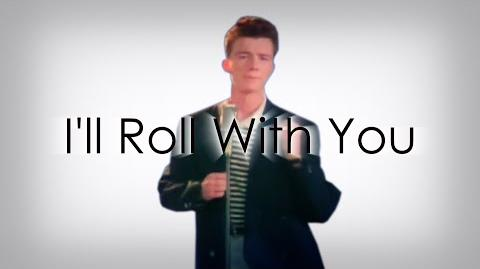 I'll roll with you