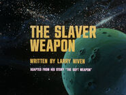 1x14 The Slaver Weapon title card