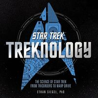 Treknology Science of Star Trek from Tricorders to Warp Drive.jpg