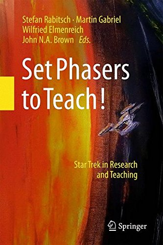 Set Phasers to Teach!: Star Trek in Research and Teaching