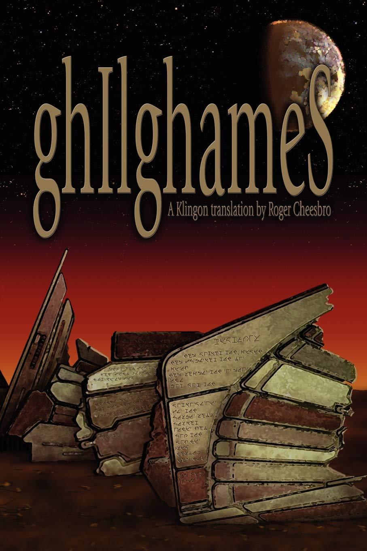 Gilgamesh: A Klingon Translation
