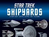 Star Trek: Shipyards - Starfleet Ships 2294 to the Future