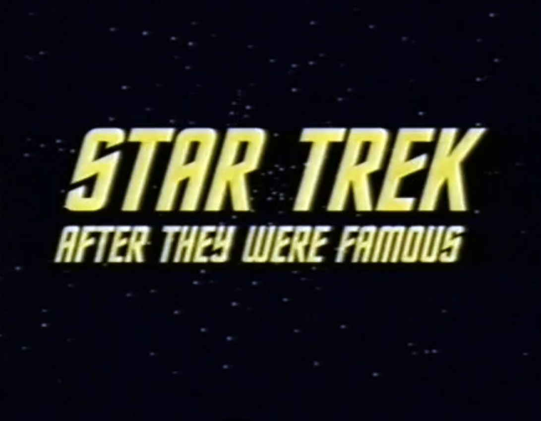 After They Were Famous: Star Trek
