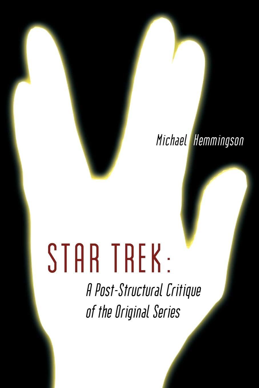 Star Trek: A Post-Structural Critique of the Original Series