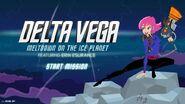Delta Vega Meltdown on the Ice Planet