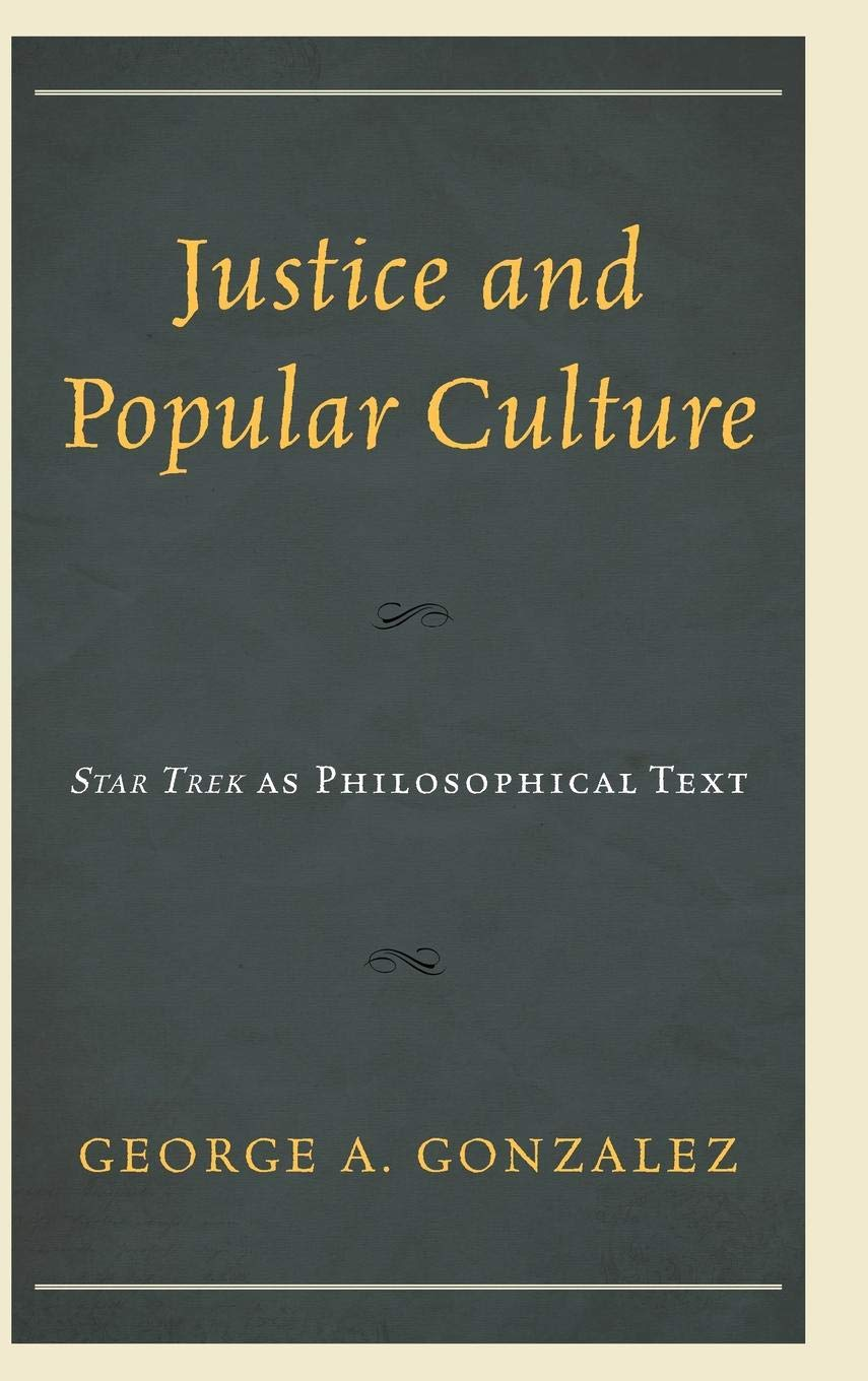 Justice and Popular Culture: Star Trek as Philosophical Text