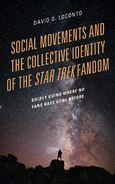 Social Movements and the Collective Identity of the Star Trek Fandom cover