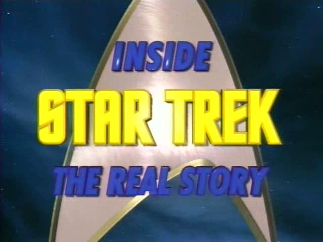 Inside Star Trek - The Real Story