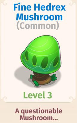 Fine Hedrex Mushroom