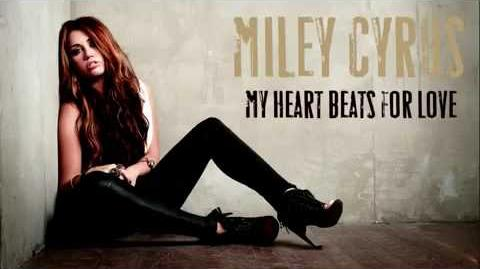 Miley Cyrus - My Heart Beats For Love