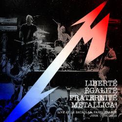 Liberté, Égalité, Fraternité, Metallica! (live album)