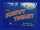 The Screwy Truant