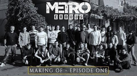 The Making Of Metro Exodus - Episode One (EU)