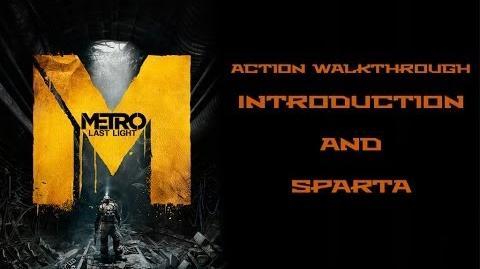 Introduction (Metro Last Light) & Sparta (Metro Last Light)/Walkthrough