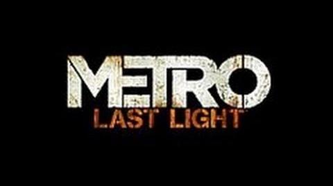 Metro Last Light E3 Gameplay Trailer