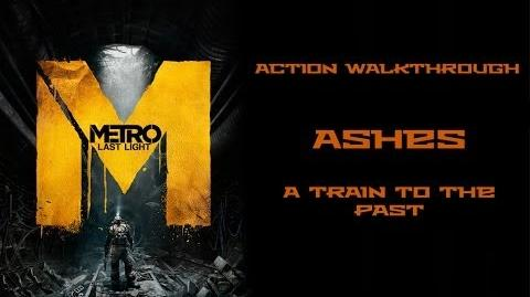 Ashes (Metro Last Light Level)/Walkthrough