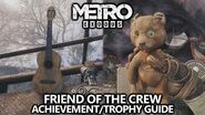 Metro Exodus - Friend of the Crew Achievement Trophy - Find the guitar and teddy bear on VOLGA