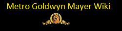 Metro Goldwyn Mayer Wiki