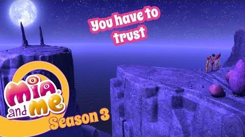 You have to trust the ballade - Mia and me Season 3