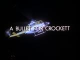 A Bullet for Crockett