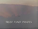 Trust Fund Pirates