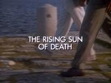 The Rising Sun of Death