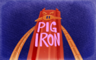 Mighty magiswords 202 pig iron title card by tvskyle-d8silgt.png