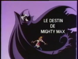 Le Destin de Mighty Max