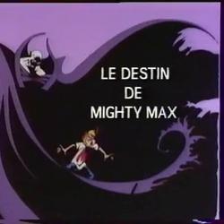 Le Destin de Mighty Max